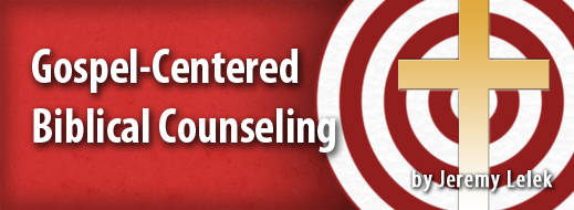 Gospel-Centered Biblical Counseling