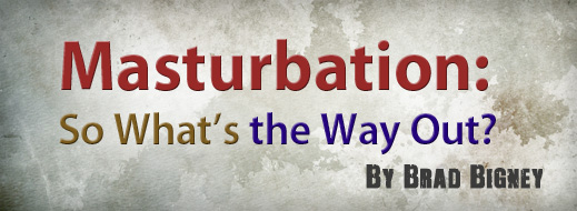 Masturbation - What's The Way Out