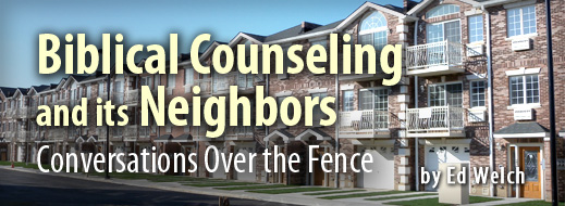 Biblical Counseling and Its Neighbors