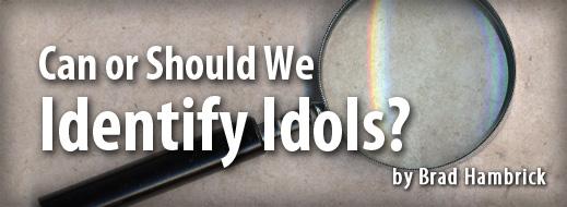 Can or Should We Identify Idols