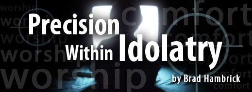 Precision within Idolatry