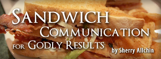 Sandwich Communication for Godly Results