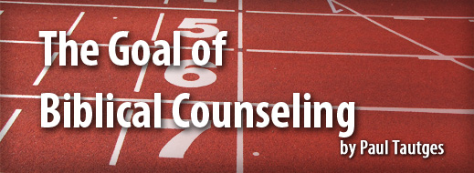 The Goal of Biblical Counseling