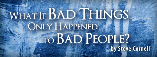 What If Bad Things Only Happened to Bad People