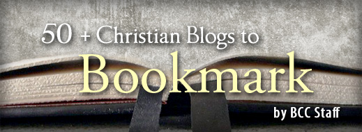 50 + Christian Blogs to Bookmark