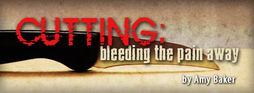 Cutting - Bleeding the Pain Away