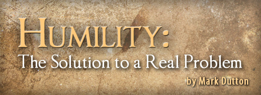 Humility - The Solution to a Real Problem