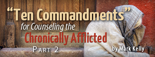 """Ten Commandments"" for Counseling the Chronically Afflicted Part 2"