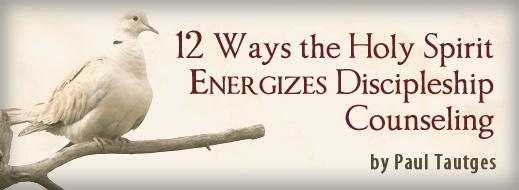 12 Ways the Holy Spirit Energizes Discipleship Counseling