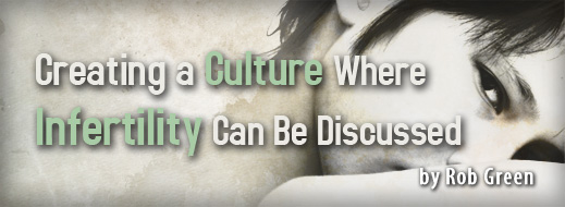 Infertility 4 - Creating a Culture Where Infertility Can Be Discussed