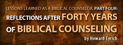 Lessons Learned As a Biblical Counselor, Part 4