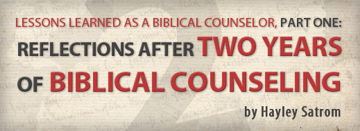 Lessons Learned As a Biblical Counselor, Part One