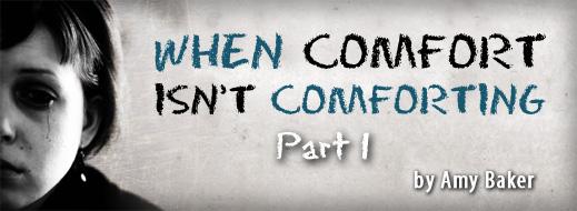 When Comfort Isn't Comforting Part 1