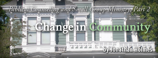 Biblical Counseling and Small Group Ministry Part 2