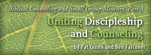 Biblical Counseling and Small Group Ministry Part 3