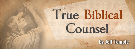 True Biblical Counsel