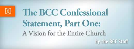 The BCC Confessional Statement Part 1
