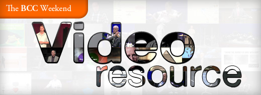The BCC Weekend Video Resource