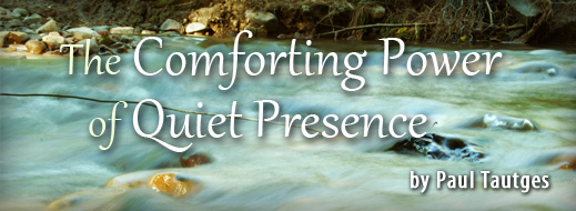 The Comforting Power of Quiet Presence