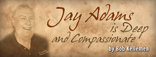 Jay Adams Is Deep and Compassionate