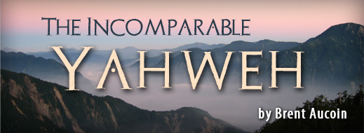 The Incomparable Yahweh