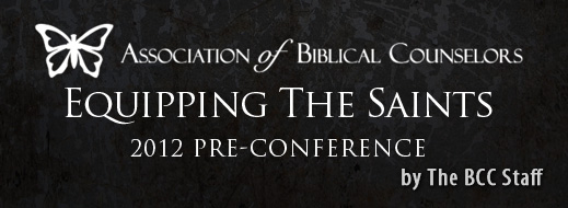 Equipping The Saints - 2012 Pre-Conference