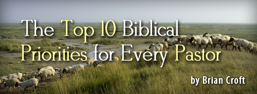 The Top 10 Biblical Priorities for Every Pastor