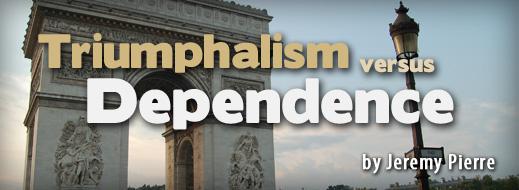 Triumphalism Versus Dependence