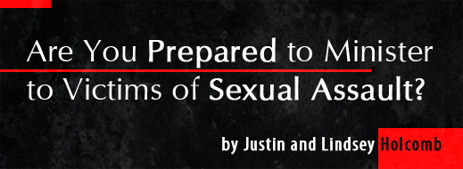Are You Prepared to Minister to Victims of Sexual Assault