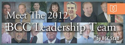 Meet The 2012 BCC Leadership Team