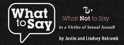 What to Say, and Not Say, to a Victim of Sexual Assault