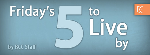 Friday's Five To Live By 2012