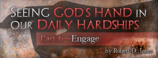 Seeing God's Hand in Our Daily Hardships - Part 6