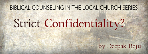 Biblical Counseling in the Local Church--Part 6