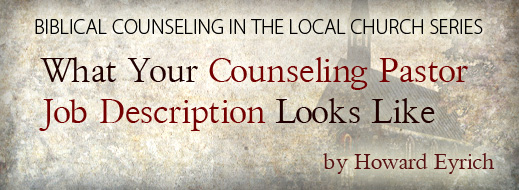Biblical Counseling in the Local Church--Part 8