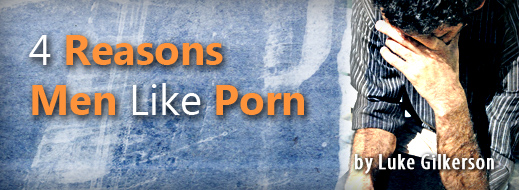 4 Reasons Men Like Porn