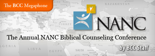 BCC Megaphone - The Annual NANC Biblical Counseling Conference