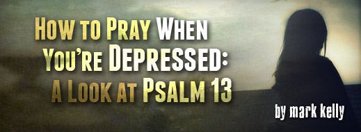 Depression Series - How to Pray When You're Depressed