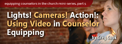 Equipping Counselors in the Local Church Mini-Series Part 5