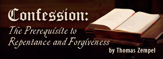 Confession - The Prerequisite to Repentance and Forgiveness