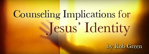 Counseling Implications for Jesus' Identity