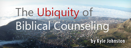 The Ubiquity of Biblical Counseling