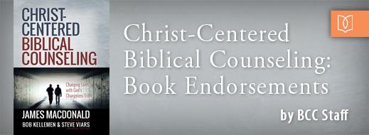 Christ-Centered BiblicalCounseling - Endorsements