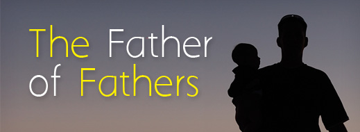 The Father of Fathers