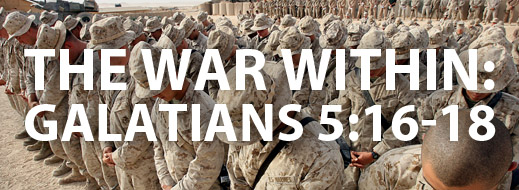 The War Within - Galatians 5 16-18