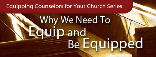 Equipping Series - Why We Need to Equip and Be Equipped