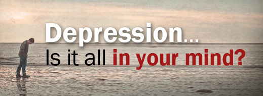 Depression….Is It All in Your Mind