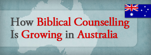 How Biblical Counseling Is Growing in Australia