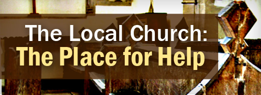 Local Church Series - The Local Church - The Place for Help