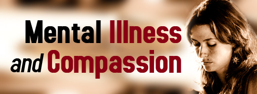 Mental Illness and Compassion